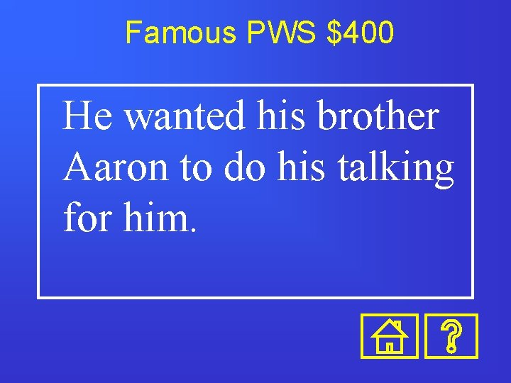 Famous PWS $400 He wanted his brother Aaron to do his talking for him.