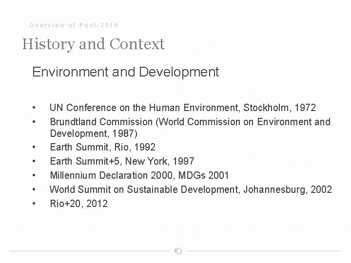 Overview of Post-2015 History and Context Environment and Development • • UN Conference on