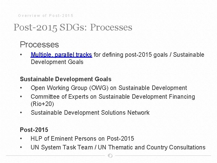 Overview of Post-2015 SDGs: Processes • Multiple, parallel tracks for defining post-2015 goals /