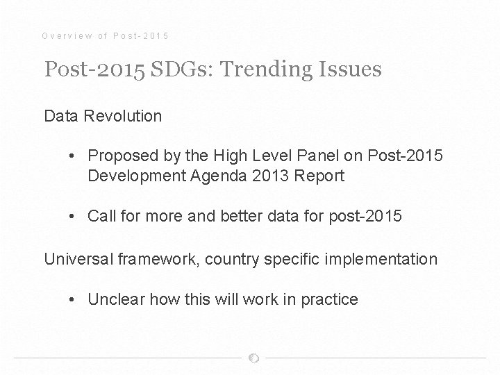 Overview of Post-2015 SDGs: Trending Issues Data Revolution • Proposed by the High Level