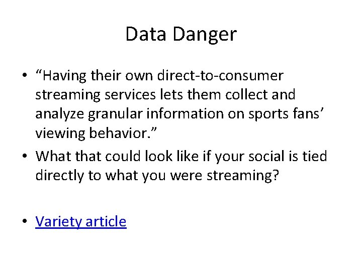 """Data Danger • """"Having their own direct-to-consumer streaming services lets them collect and analyze"""