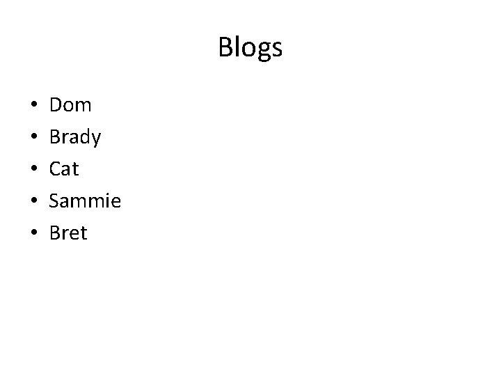 Blogs • • • Dom Brady Cat Sammie Bret