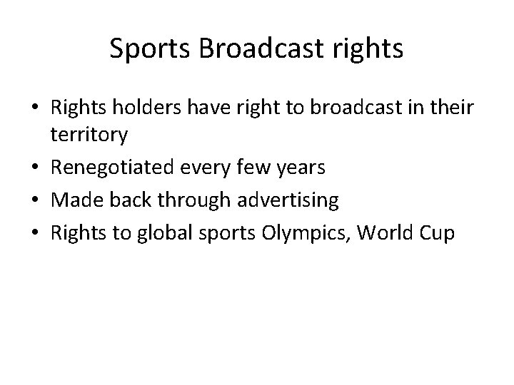Sports Broadcast rights • Rights holders have right to broadcast in their territory •