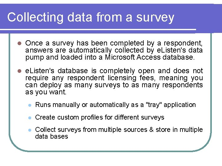 Collecting data from a survey l Once a survey has been completed by a