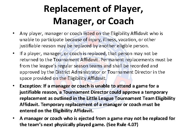 Replacement of Player, Manager, or Coach • Any player, manager or coach listed on