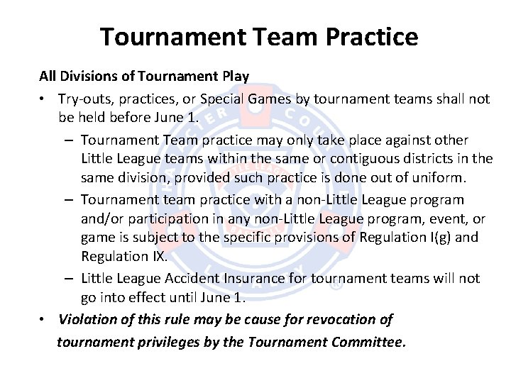 Tournament Team Practice All Divisions of Tournament Play • Try-outs, practices, or Special Games