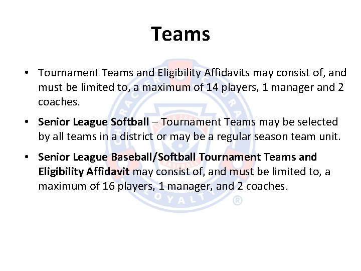 Teams • Tournament Teams and Eligibility Affidavits may consist of, and must be limited