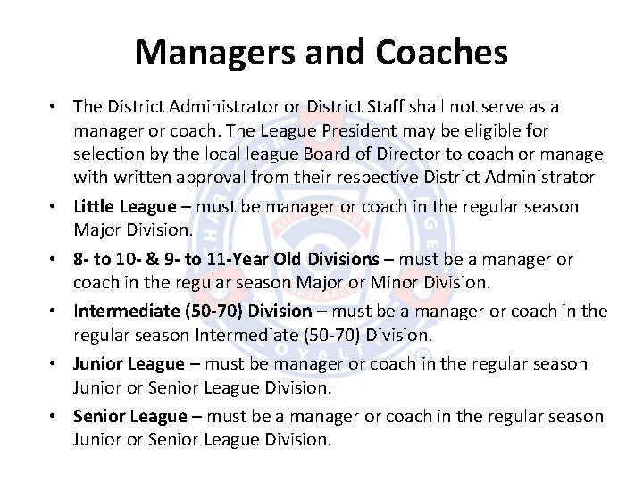 Managers and Coaches • The District Administrator or District Staff shall not serve as