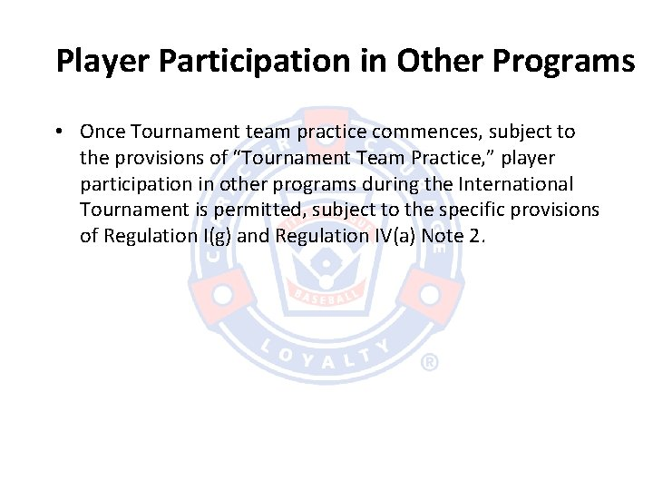 Player Participation in Other Programs • Once Tournament team practice commences, subject to the
