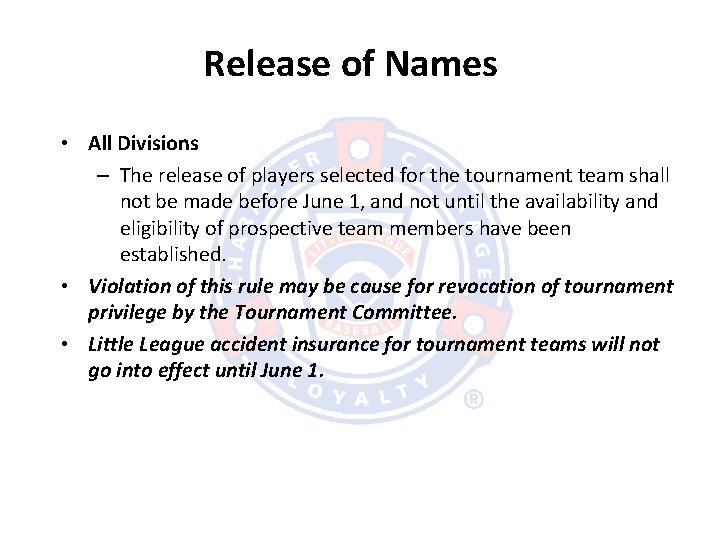 Release of Names • All Divisions – The release of players selected for the