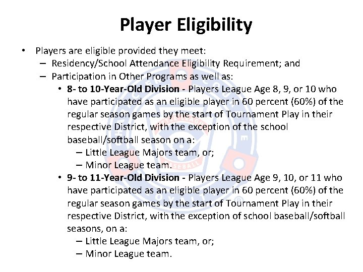 Player Eligibility • Players are eligible provided they meet: – Residency/School Attendance Eligibility Requirement;