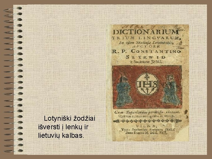 Lotyniški žodžiai išversti į lenkų ir lietuvių kalbas.
