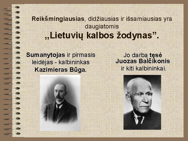 """Reikšmingiausias, didžiausias ir išsamiausias yra daugiatomis , , Lietuvių kalbos žodynas"""". Sumanytojas ir pirmasis"""