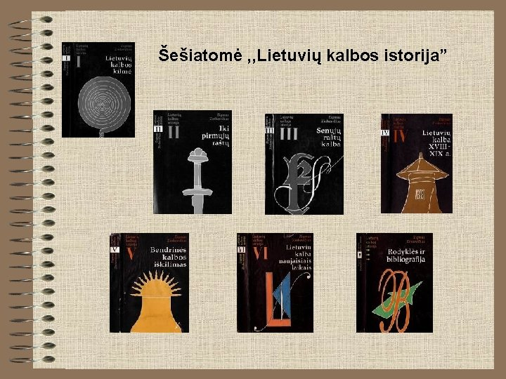 """Šešiatomė , , Lietuvių kalbos istorija"""""""