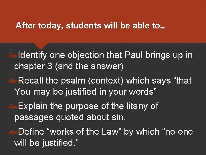 After today, students will be able to… Identify one objection that Paul brings up