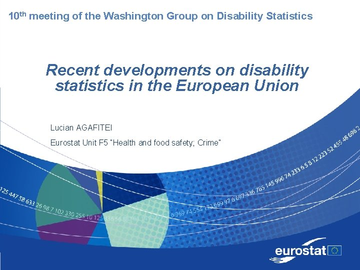 10 th meeting of the Washington Group on Disability Statistics Recent developments on disability