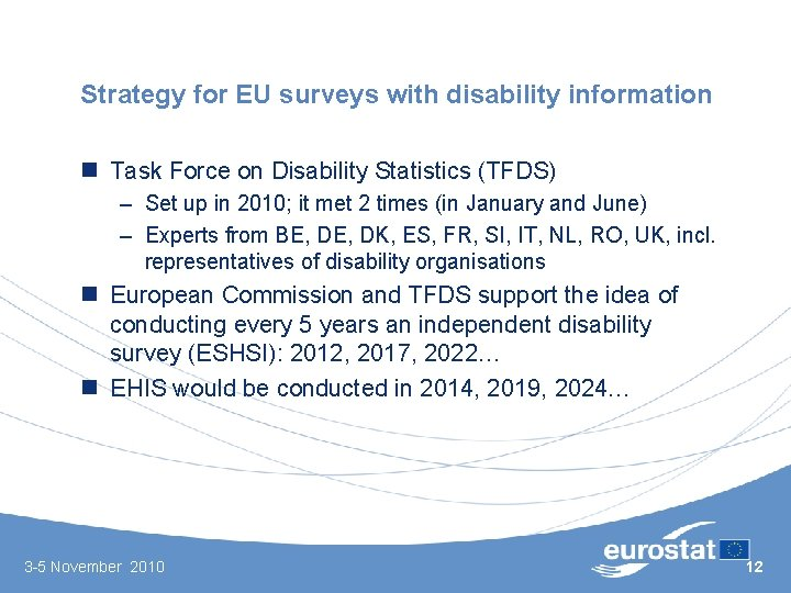 Strategy for EU surveys with disability information n Task Force on Disability Statistics (TFDS)