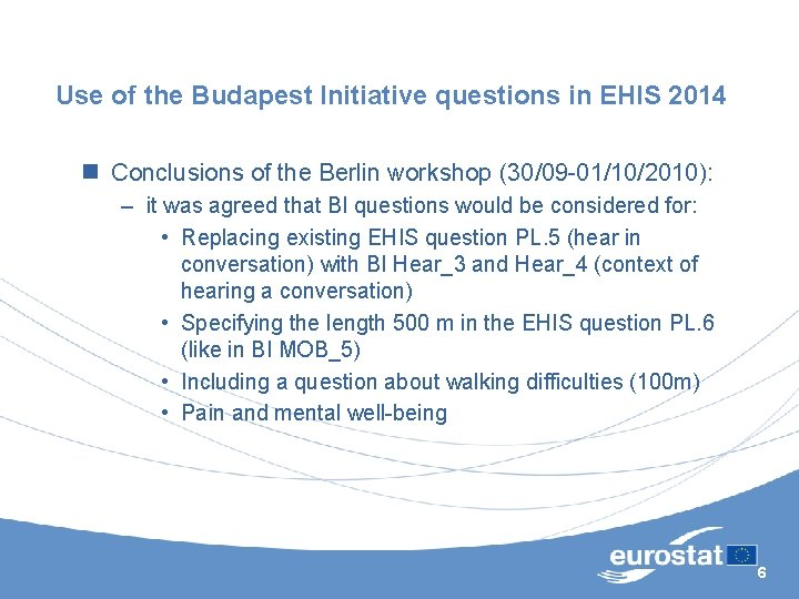 Use of the Budapest Initiative questions in EHIS 2014 n Conclusions of the Berlin