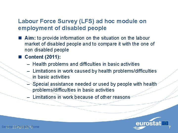 Labour Force Survey (LFS) ad hoc module on employment of disabled people n Aim: