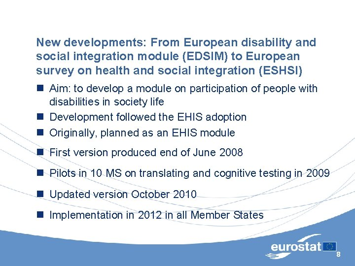 New developments: From European disability and social integration module (EDSIM) to European survey on