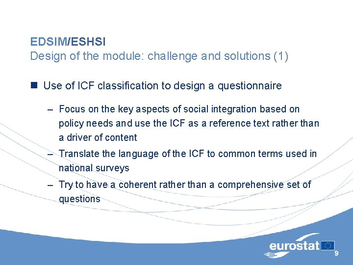 EDSIM/ESHSI Design of the module: challenge and solutions (1) n Use of ICF classification