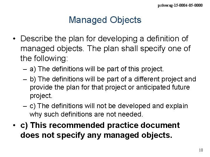 privecsg-15 -0004 -05 -0000 Managed Objects • Describe the plan for developing a definition