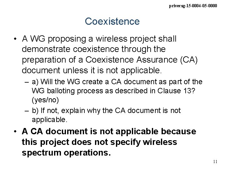 privecsg-15 -0004 -05 -0000 Coexistence • A WG proposing a wireless project shall demonstrate
