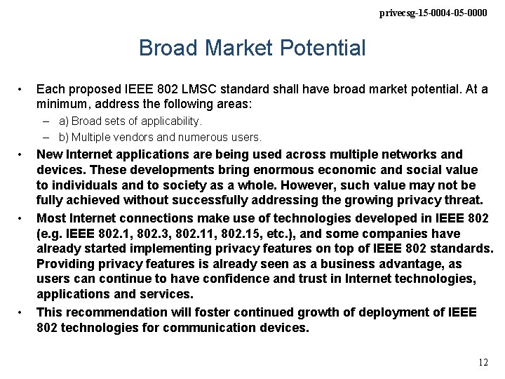 privecsg-15 -0004 -05 -0000 Broad Market Potential • Each proposed IEEE 802 LMSC standard