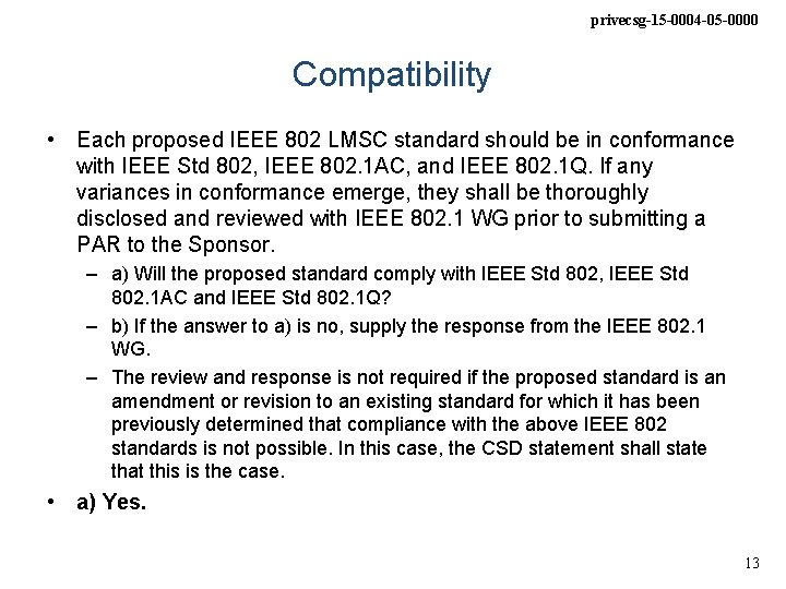 privecsg-15 -0004 -05 -0000 Compatibility • Each proposed IEEE 802 LMSC standard should be