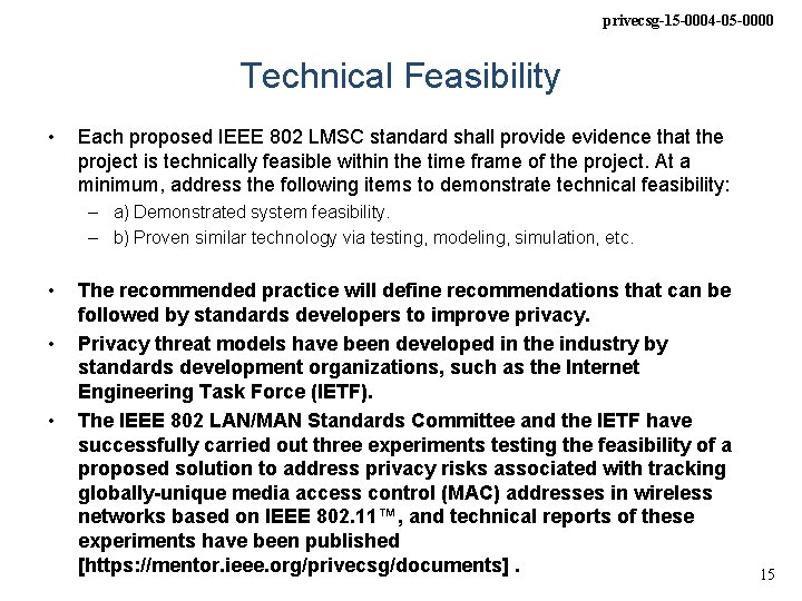 privecsg-15 -0004 -05 -0000 Technical Feasibility • Each proposed IEEE 802 LMSC standard shall