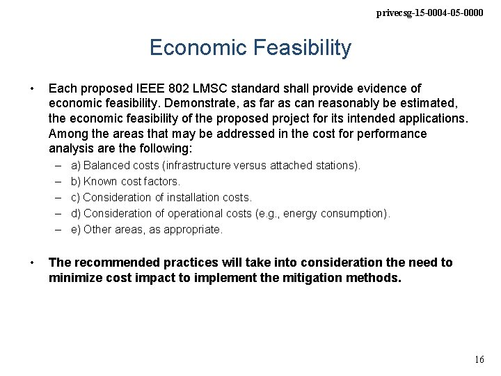 privecsg-15 -0004 -05 -0000 Economic Feasibility • Each proposed IEEE 802 LMSC standard shall