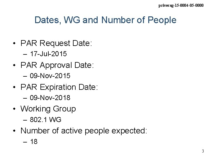 privecsg-15 -0004 -05 -0000 Dates, WG and Number of People • PAR Request Date: