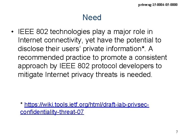 privecsg-15 -0004 -05 -0000 Need • IEEE 802 technologies play a major role in