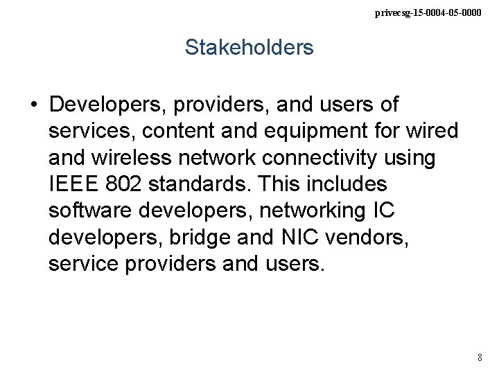 privecsg-15 -0004 -05 -0000 Stakeholders • Developers, providers, and users of services, content and
