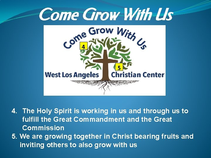 Come Grow With Us 4 5 4. The Holy Spirit is working in us