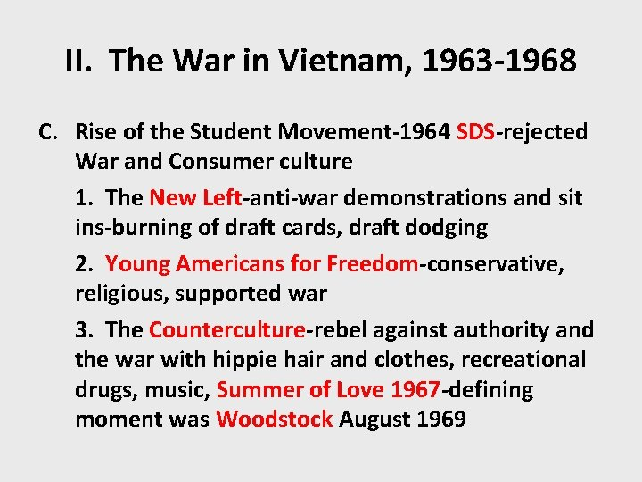 II. The War in Vietnam, 1963 -1968 C. Rise of the Student Movement-1964 SDS-rejected