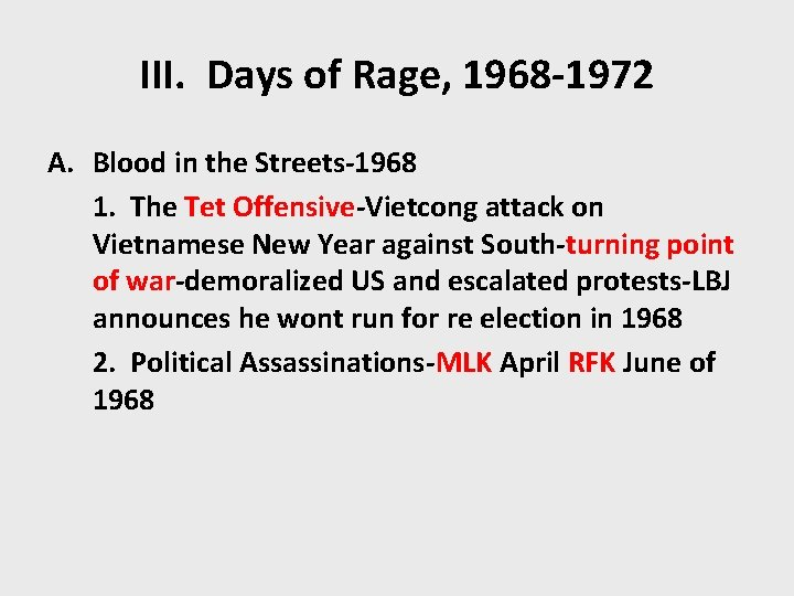 III. Days of Rage, 1968 -1972 A. Blood in the Streets-1968 1. The Tet