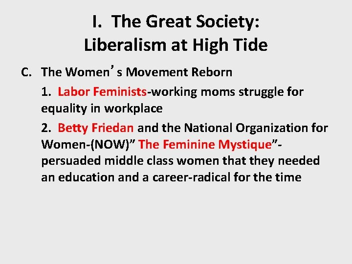 I. The Great Society: Liberalism at High Tide C. The Women's Movement Reborn 1.