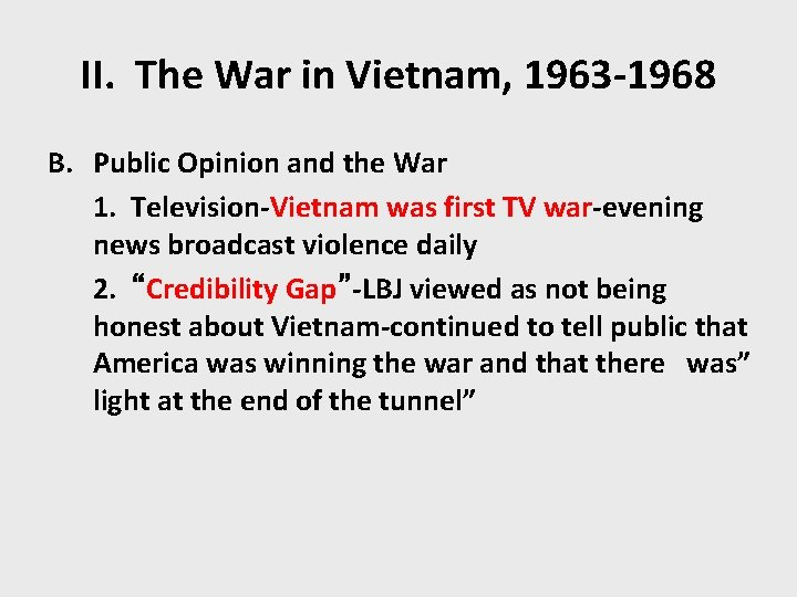 II. The War in Vietnam, 1963 -1968 B. Public Opinion and the War 1.