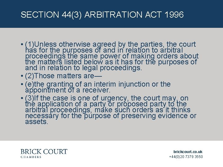 SECTION 44(3) ARBITRATION ACT 1996 • (1)Unless otherwise agreed by the parties, the court