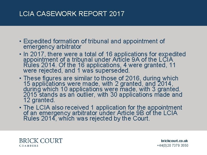 LCIA CASEWORK REPORT 2017 • Expedited formation of tribunal and appointment of emergency arbitrator