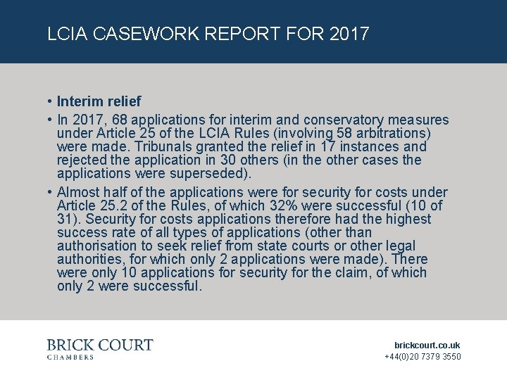LCIA CASEWORK REPORT FOR 2017 • Interim relief • In 2017, 68 applications for