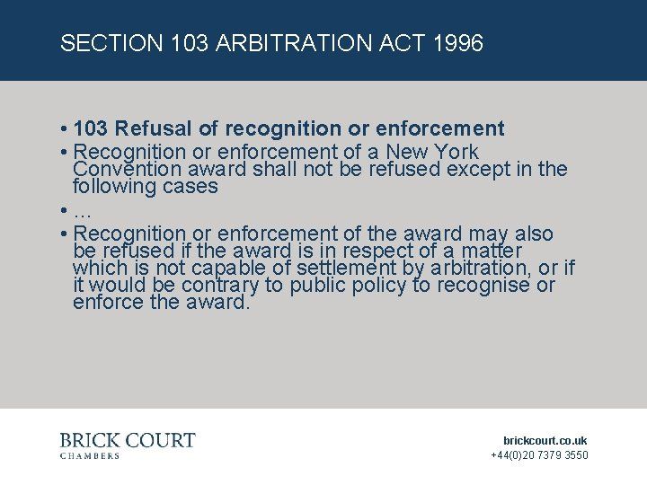 SECTION 103 ARBITRATION ACT 1996 • 103 Refusal of recognition or enforcement • Recognition