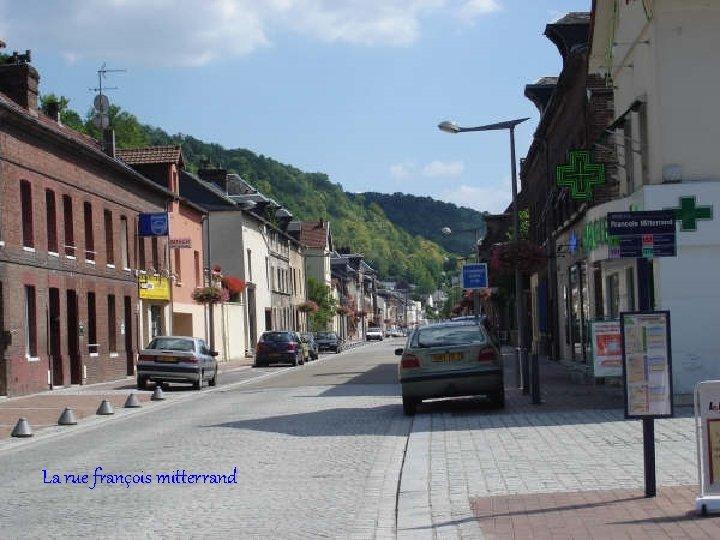 La rue françois mitterrand