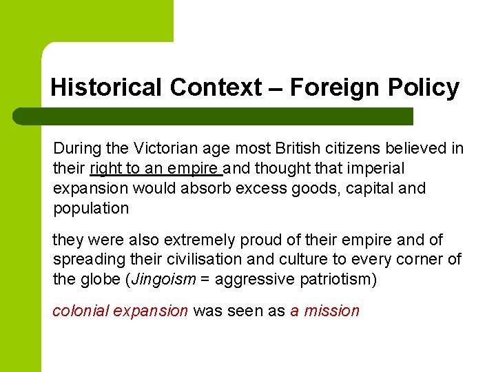 Historical Context – Foreign Policy During the Victorian age most British citizens believed in