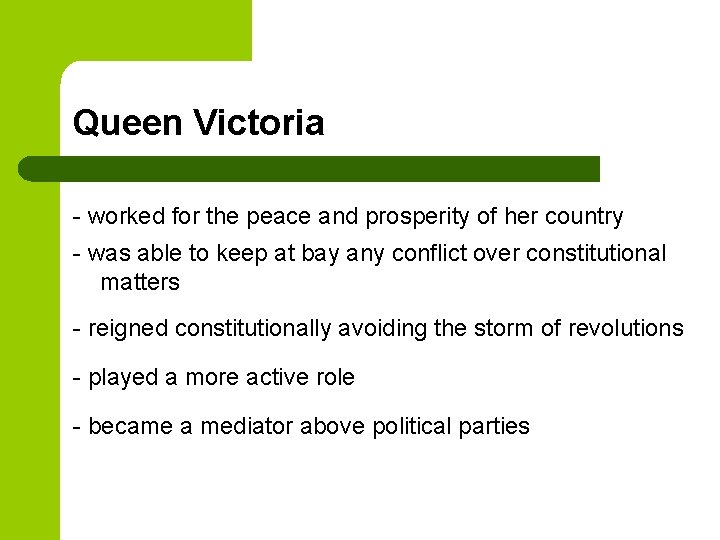 Queen Victoria - worked for the peace and prosperity of her country - was