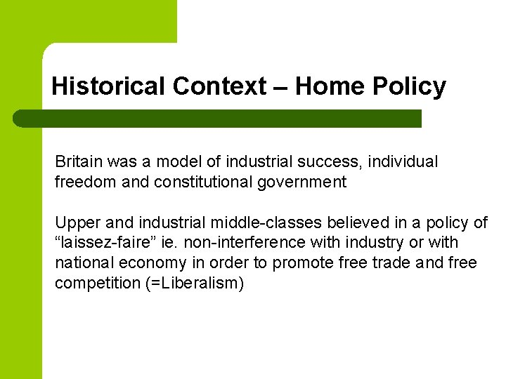 Historical Context – Home Policy Britain was a model of industrial success, individual freedom