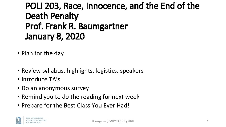 POLI 203, Race, Innocence, and the End of the Death Penalty Prof. Frank R.