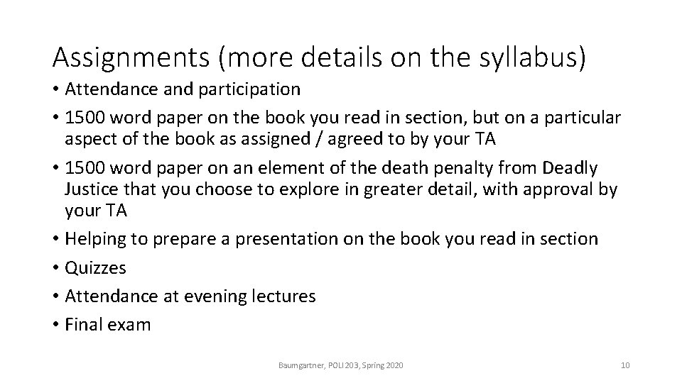 Assignments (more details on the syllabus) • Attendance and participation • 1500 word paper