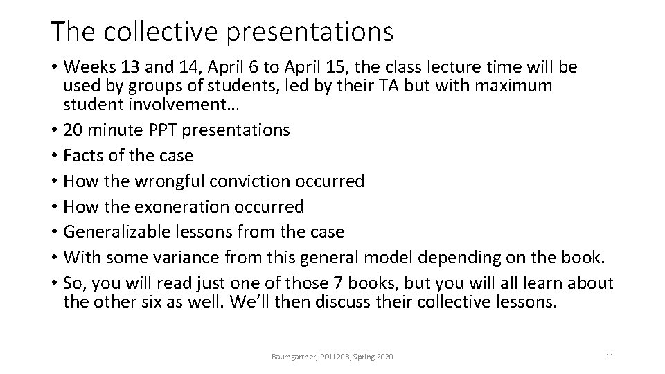 The collective presentations • Weeks 13 and 14, April 6 to April 15, the